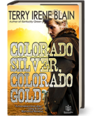 Colorado Silver, Colorado Gold