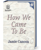 How We Came to Be