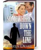 Somewhere Down the Line
