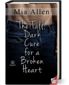 The Tall Dark Cure for a Broken Heart