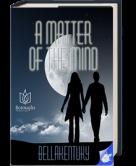 A Matter of the Mind
